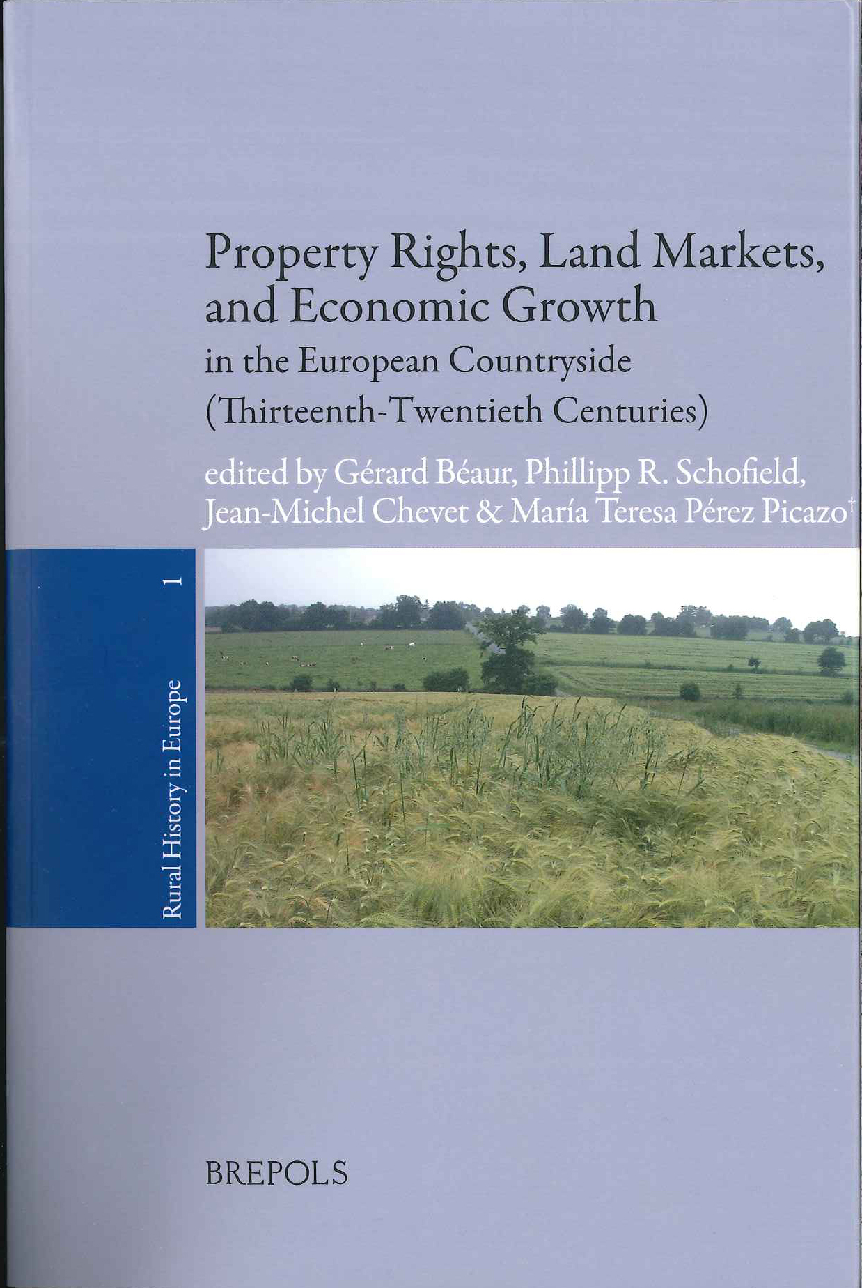 Property Rights, Land Markets and Economic Growth in the European Countryside (Thirteenth-Twentieth Centuries)