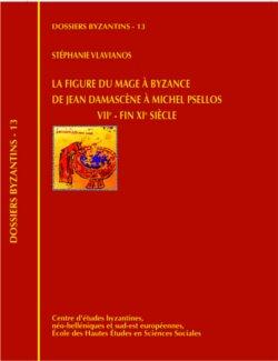 La figure du mage à Byzance. De Jean Damascène à Michel Psellos