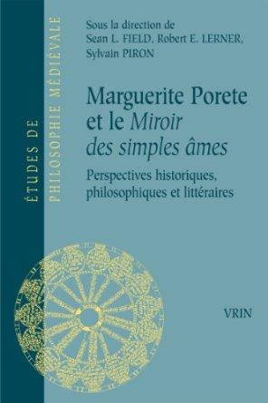 Marguerite Porete et le miroir des simples âmes perspectives historiques, philosophiques