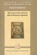 Des textes et des contextes dans la littérature byzantine